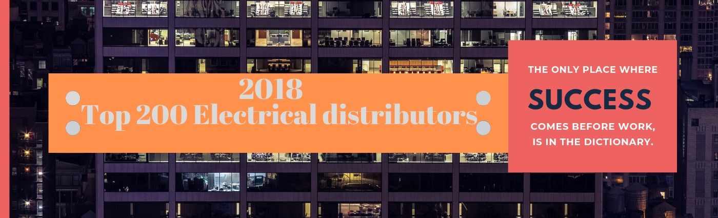 The Top 200 Electrical Whole Distributor For 2018