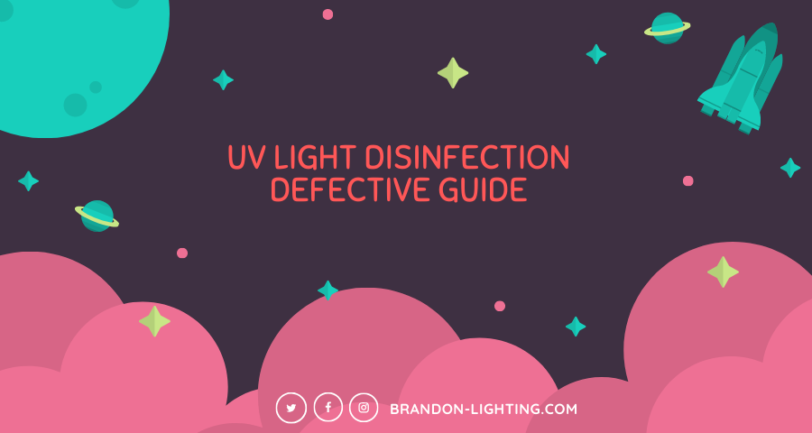UV light disinfection-Defective Guide